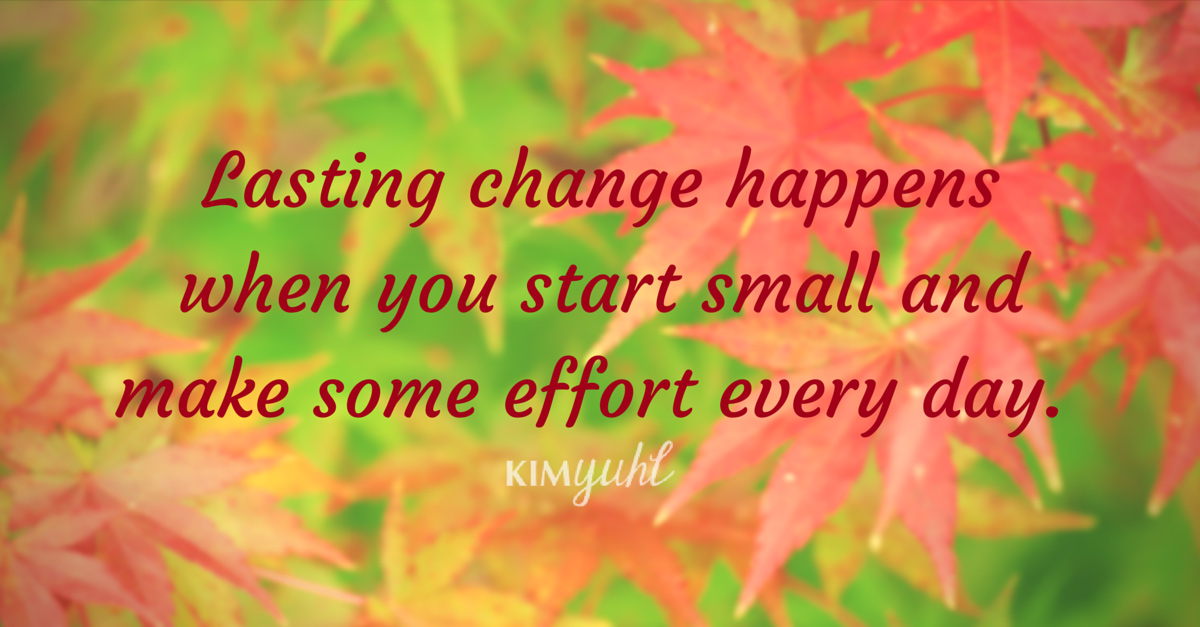 0028-Lasting-change-happens-when-you-start