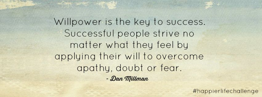 willpower-quote-happier-life-challenge