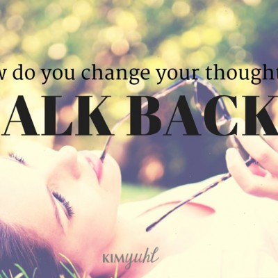 How Do You Change Your Thoughts?