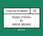 Rising Strong by Brené Brown [Lessons From The Bookshelf #02]