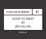 Good to Great by Jim Collins [Lessons From The Bookshelf #03]