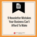9 Newsletter Mistakes Your Business Can't Afford To Make